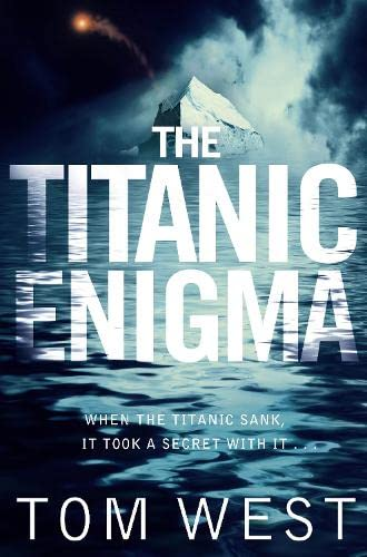 The Titanic Enigma by Tom West