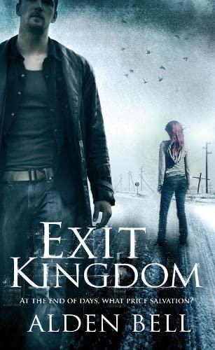 Exit Kingdom By Alden Bell