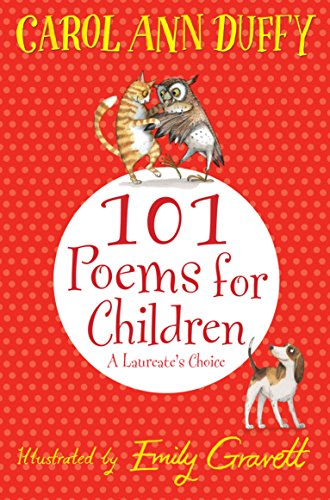 101 Poems for Children Chosen by Carol Ann Duffy: A Laureate's Choice By Carol Ann Duffy