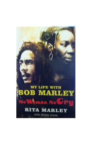 No Woman, No Cry: My Life with Bob Marley By Hettie Jones