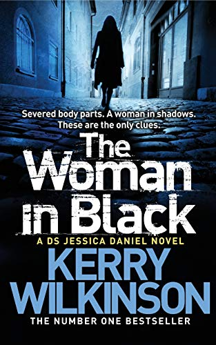 The Woman in Black: A DS Jessica Daniel Novel: Book 3 by Kerry Wilkinson