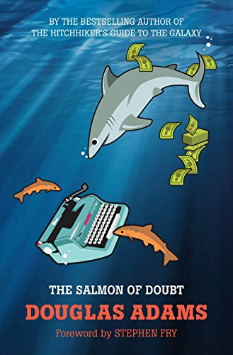 The Salmon of Doubt: Hitchhiking the Galaxy One Last Time (Dirk Gently) By Douglas Adams