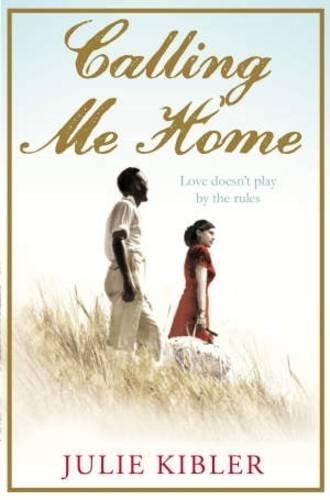 Calling Me Home By Julie Kibler
