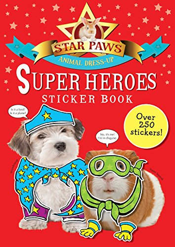 Super Heroes Sticker Book: Star Paws: An Animal Dress-Up Sticker Book by Macmillan Children's Books