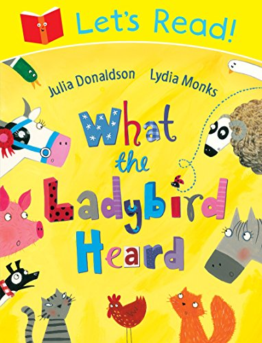 Let's Read! What the Ladybird Heard by Julia Donaldson