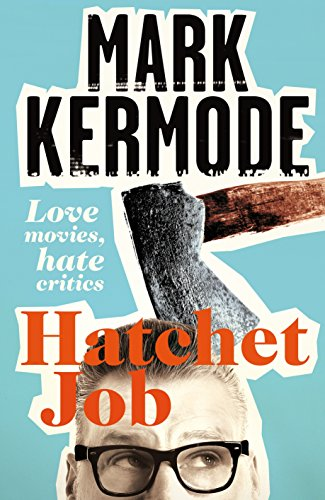 Hatchet Job By Mark Kermode
