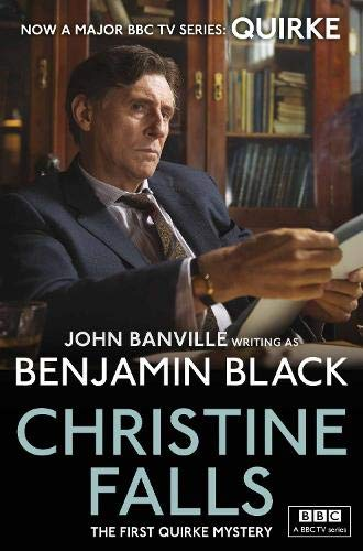 Christine Falls: Quirke Mysteries Book 1 by Benjamin Black