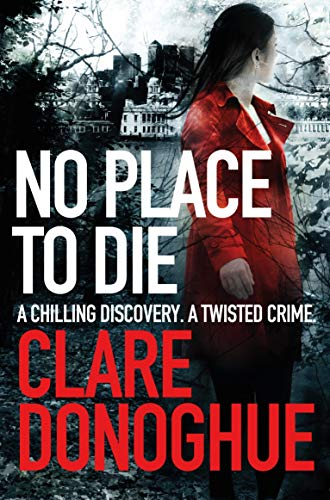 No Place to Die (Detective Jane Bennett and Mike Lockyer series) By Clare Donoghue