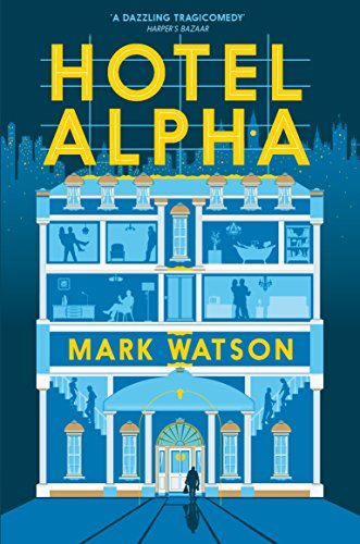 Hotel Alpha by Mark Watson