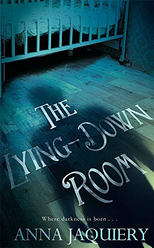 The Lying Down Room By Anna Jaquiery