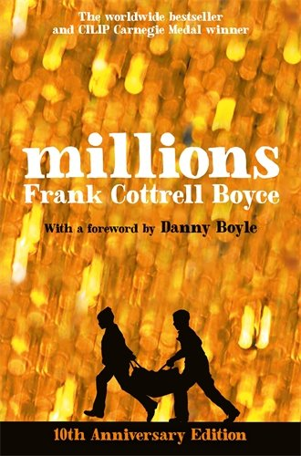 Millions: 10th Anniversary Edition by Frank Cottrell Boyce