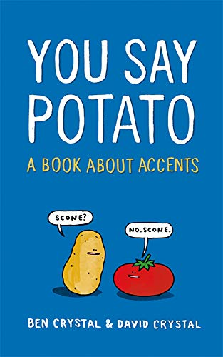 You Say Potato: A Book About Accents by Ben Crystal