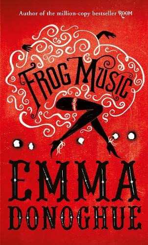 Frog Music by Emma Donoghue