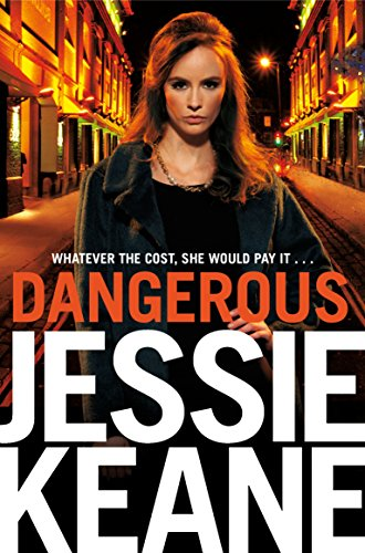 Dangerous by Jessie Keane