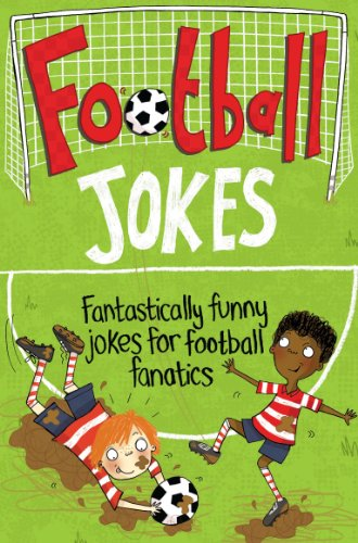 Football Jokes: Fantastically funny jokes for football fanatics By Macmillan Children's Books