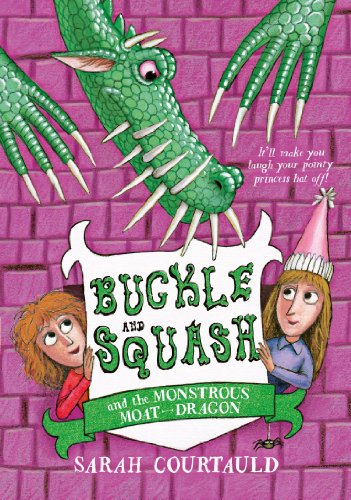 Buckle and Squash and the Monstrous Moat-Dragon by Sarah Courtauld