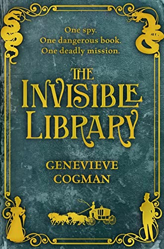 The Invisible Library: 1 (The Invisible Library series) By Genevieve Cogman