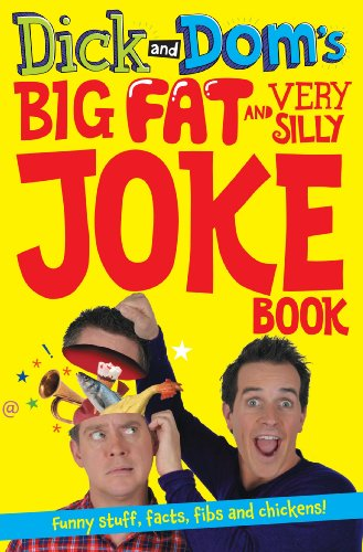 Dick and Dom's Big Fat and Very Silly Joke Book by Richard McCourt