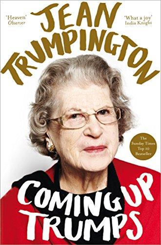Coming Up Trumps: A Memoir By Jean Trumpington