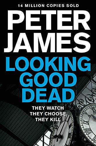 Looking Good Dead (Roy Grace) By Peter James