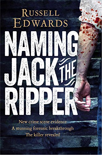Naming Jack the Ripper von Russell Edwards