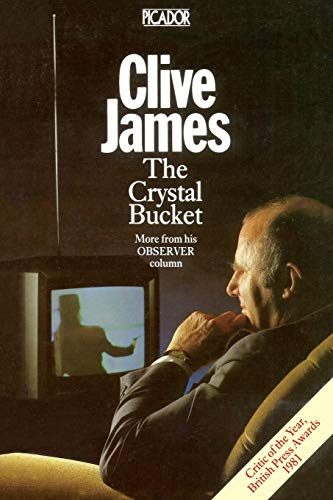 The Crystal Bucket By Clive James