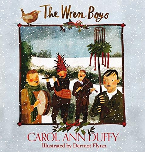 The Wren-Boys By Carol Ann Duffy