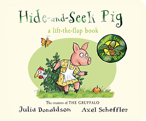 Hide-and-Seek Pig (Tales From Acorn Wood) By Julia Donaldson