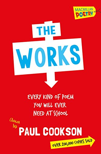 The Works: Every Poem You Will Ever Need At School By Paul Cookson