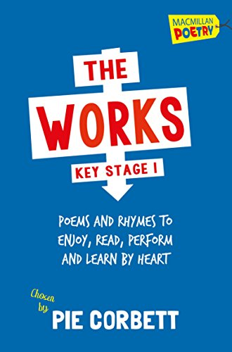 The Works Key Stage 1 (Macmillan Poetry) By Pie Corbett