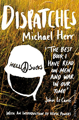 Dispatches: Picador Classic by Michael Herr