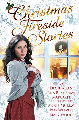 Christmas Fireside Stories: A Collection of Heart-Warming Christmas Short Stories From Six Bestselling Authors By Diane Allen