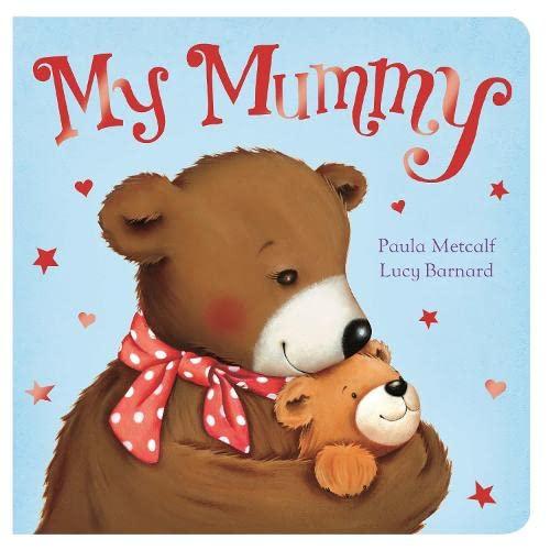 My Mummy by Paula Metcalf