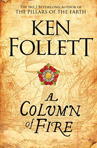 A Column of Fire (The Kingsbridge Novels) By Ken Follett