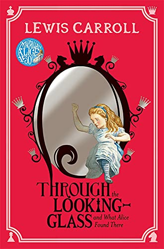 Through the Looking-Glass By Lewis Carroll
