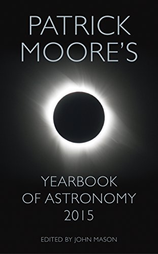 Patrick Moore's Yearbook of Astronomy 2015 By CBE, DSc, FRAS, Sir Patrick Moore