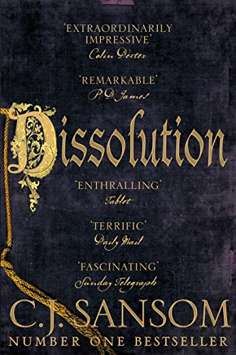 Dissolution (The Shardlake series) By C. J. Sansom