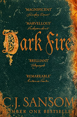 Dark Fire (The Shardlake series) By C. J. Sansom
