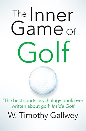The Inner Game of Golf By W Timothy Gallwey