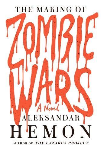 The Making of Zombie Wars By Aleksandar Hemon
