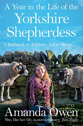 A Year in the Life of the Yorkshire Shepherdess By Amanda Owen