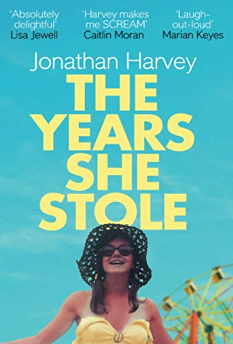The Years She Stole By Jonathan Harvey