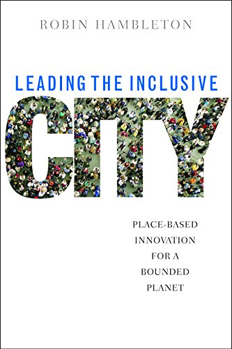 Leading the Inclusive City By Robin Hambleton