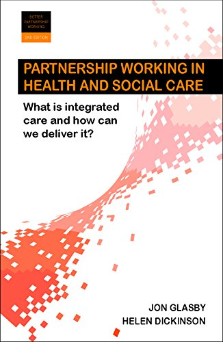 Partnership Working in Health and Social Care By Jon Glasby (University of Birmingham)