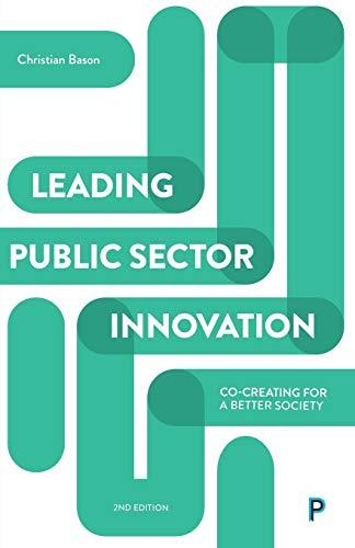 Leading Public Sector Innovation (Second Edition) By Christian Bason (Mindlab, Denmark)