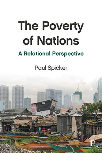 The Poverty of Nations By Paul Spicker (Centre for Public Policy Robert Gordon University)