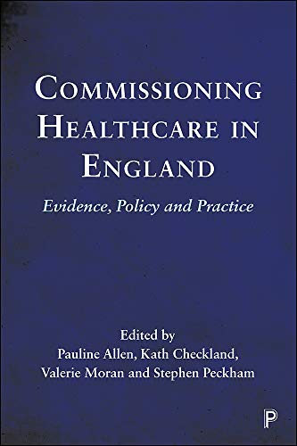 Commissioning Healthcare in England By Pauline Allen (London School of Hygiene and Tropical Medicine)