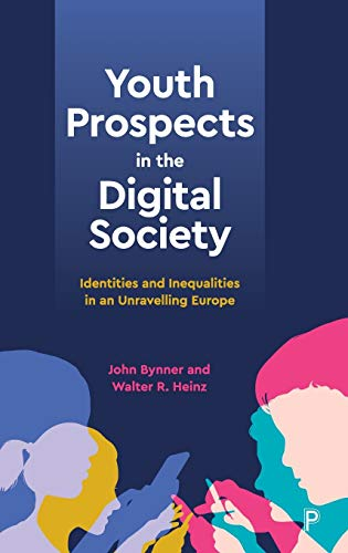 Youth Prospects in the Digital Society By John Bynner (UCL Institute of Education London)