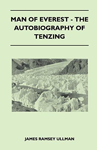 Man of Everest - The Autobiography of Tenzing By James Ramsey Ullman