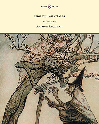 English Fairy Tales - Illustrated by Arthur Rackham By Flora Annie Steel